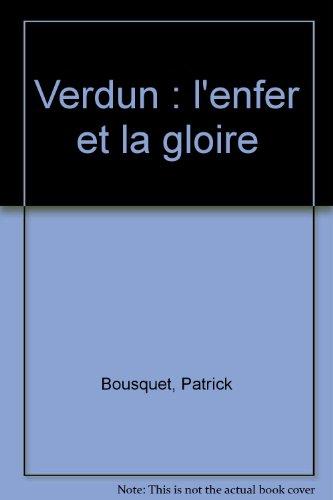 9782876926240: Verdun : l'enfer et la gloire