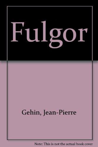 Fulgor: Gehin, Jean-Pierre