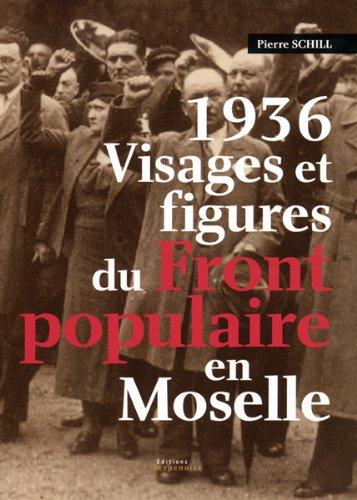 9782876927018: 1936 : Visages et figures du Front populaire en Moselle