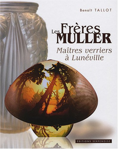 9782876927247: Le Frères Müller : Maîtres verriers à Lunéville