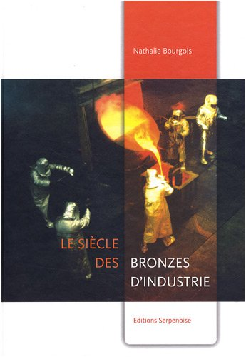 9782876927681: Le siècle des bronzes d'industrie (French Edition)