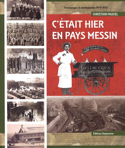 9782876927803: C'était hier en pays messin (French Edition)