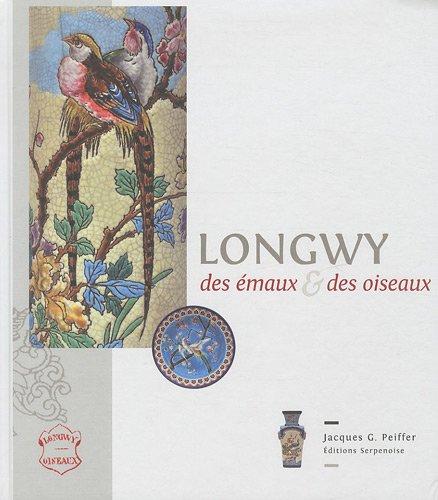 9782876928633: Longwy, des émaux et des oiseaux