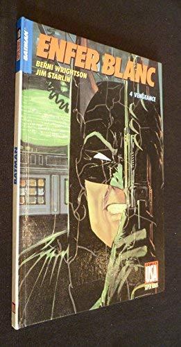 9782876950726: Batman : Enfer blanc, tome 4 - Vengeance