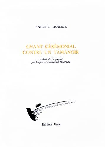 Chant cérémonial contre un tamanoir: Antonio Cisneros