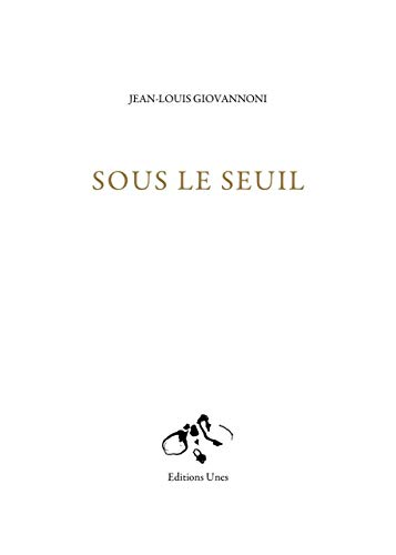 Sous le seuil: Giovannoni, Jean-Louis