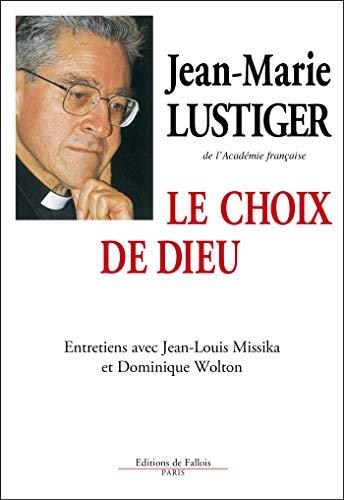 9782877060004: Le choix de Dieu: Entretiens avec Jean-Louis Missika et Dominique Wolton (French Edition)