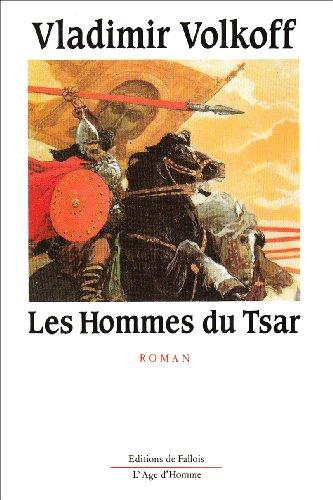 9782877060233: Les hommes du tsar: Roman (French Edition)