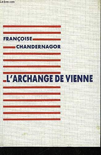 L'archange de Vienne: Roman (Lecons de tenebres) (French Edition) (2877060365) by Chandernagor, Francoise