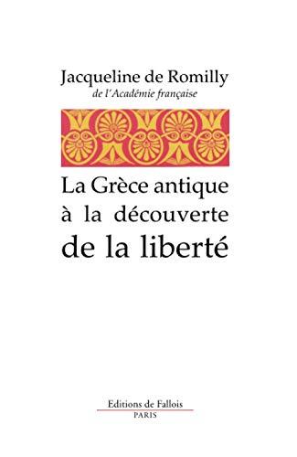 La grece antique a la découverte de la liberte [Französisch] [Taschenbuch]: Jacqueline ...