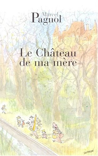 9782877060516: Le Chateau De Ma Mere (French Edition)
