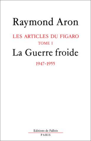 9782877061018: Les Articles du Figaro. La guerre froide, tome 1