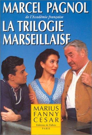 La Trilogie marseillaise : Marius - Fanny: Marcel Pagnol