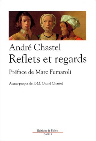Reflets et regards: Articles du Monde (French Edition) (2877061574) by André Chastel