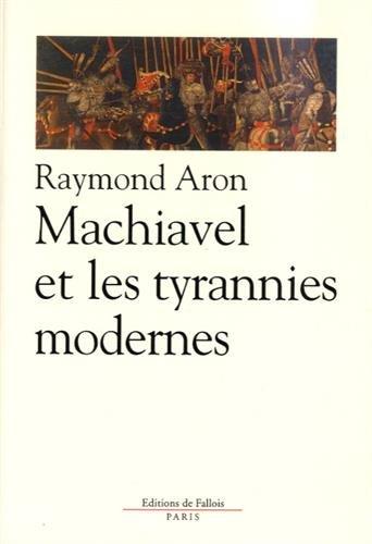 9782877061681: Machiavel et les tyrannies modernes