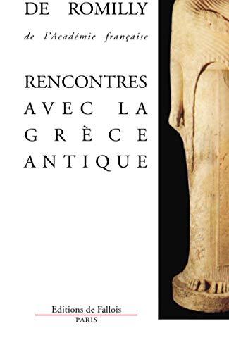 9782877062367: Rencontres avec la Grece antique: 15 etudes et conferences (French Edition)