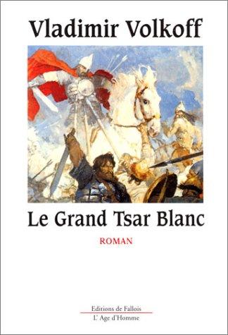 9782877062428: Le grand tsar blanc