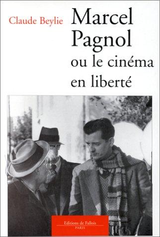 9782877062527: Marcel Pagnol ou Le cinéma en liberté