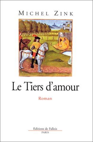 9782877063203: LE TIERS D'AMOUR. Un roman des troubadours
