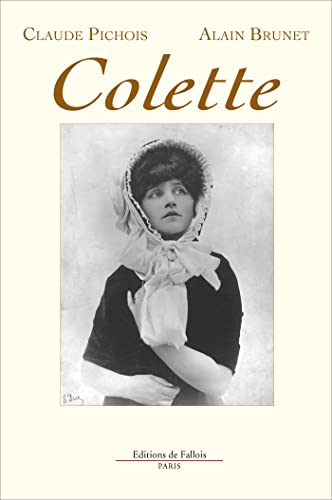Colette (French Edition) (2877063453) by Claude Pichois