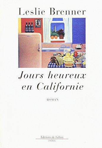 Jours Heureux En Californie (287706364X) by Leslie Brenner