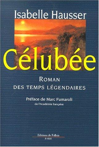 9782877063937: Célubée : roman des temps légendaires