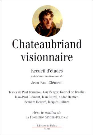 Chateaubriand visionnaire : colloque, Fondation Singer-Polignac, 28: Jean-Paul Clément
