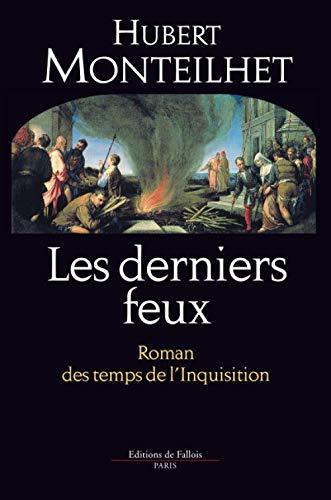 9782877064200: Les derniers feux. Roman des temps de l'Inquisition