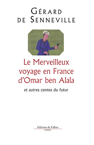 9782877064293: Le merveilleux voyage en France d'omar ben alala (French Edition)