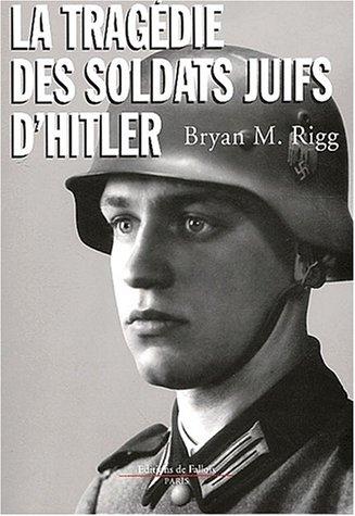 9782877064699: La tragédie des soldats juifs d'Hitler
