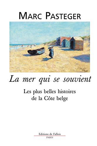 La mer qui se souvient (French Edition): Marc Pasteger