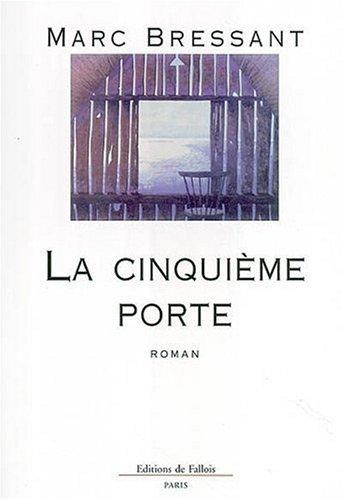 CINQUIÈME PORTE (LA): BRESSANT MARC