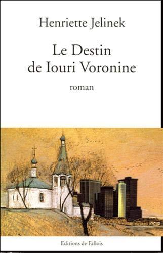 9782877065658: Le Destin de Iouri Voronine - Grand Prix du Roman de l'Académie Française 2005