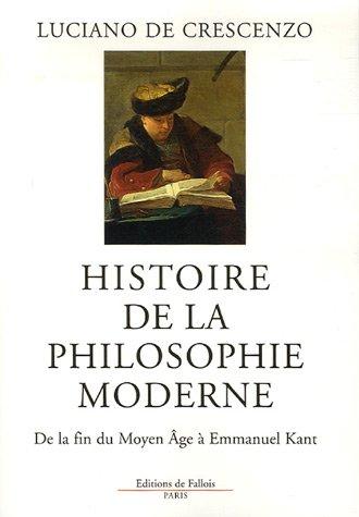 9782877066068: Histoire de la philosophie moderne : De la fin du Moyen Age à Emmanuel Kant