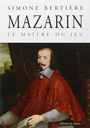 9782877066358: Mazarin : Le ma�tre du jeu