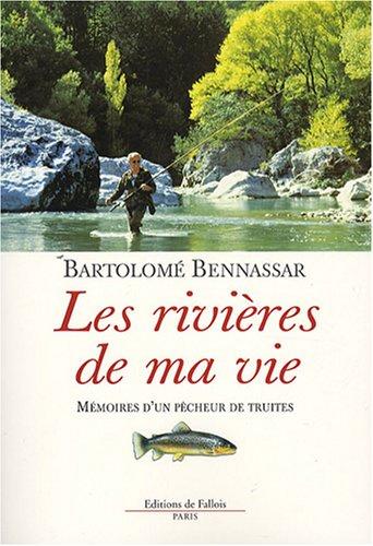 9782877066440: Les rivières de ma vie (French Edition)