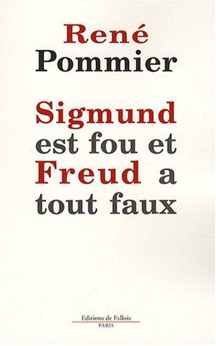 9782877066495: Sigmund est fou et Freud a tout faux : Remarques sur la théorie freudienne du rêve