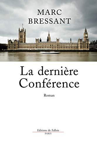 DERNIÈRE CONFÉRENCE (LA): BRESSANT MARC
