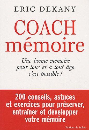 9782877066693: Coach mémoire : Une bonne mémoire pour tous et à tout âge c'est possible !