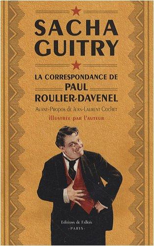 la correspondance de Paul Roulier-Davenel: SACHA GUITRY