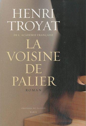 VOISINE DE PALIER (LA): TROYAT HENRI