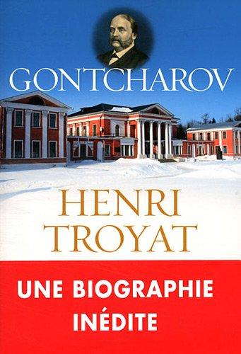 GONTCHAROV: TROYAT HENRI