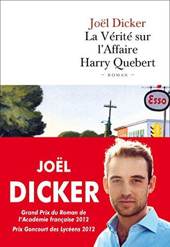 La vérité sur l'affaire Harry Quebert: Joel Dicker