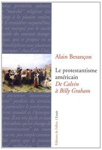 PROTESTANTISME AMÉRICAIN (LE): BESAN�ON ALAIN
