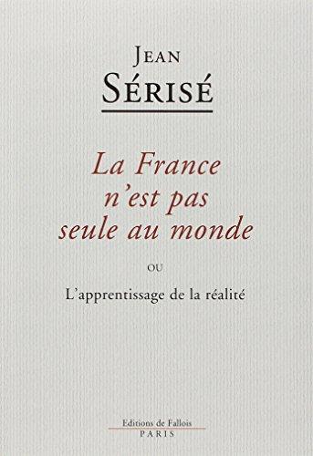 FRANCE N'EST PAS SEULE AU MONDE (LA): S�RIS� JEAN