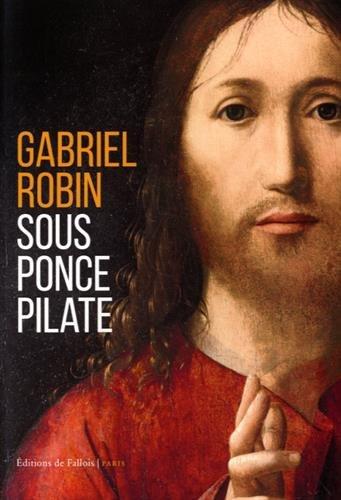 SOUS PONCE PILATE: ROBIN GABRIEL