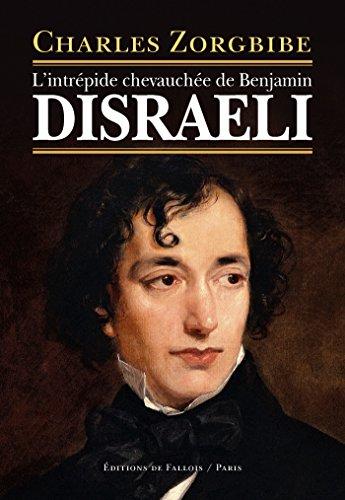 INTRÉPIDE CHEVAUCHÉE DE BENJAMIN DISRAELI (L'): ZORGBIDE CHARLES