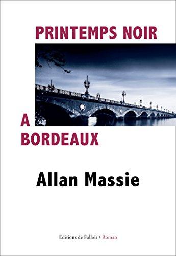 Printemps noir à Bordeaux: Allan Massie