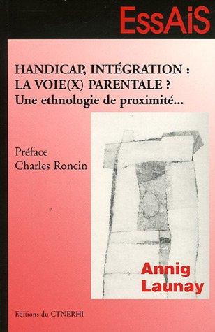 9782877101981: Handicap, intégration : la voie(x) parentale ? : Une ethnologie de proximité...