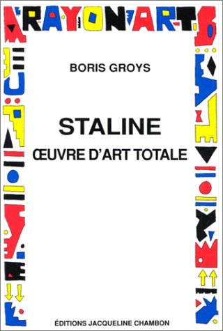 9782877110372: Staline oeuvre d'art totale